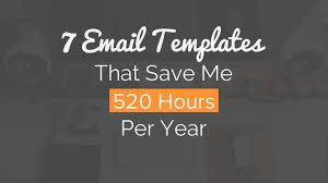 Save Email Template 7 Email Templates That Save Me 520 Hours Per Year