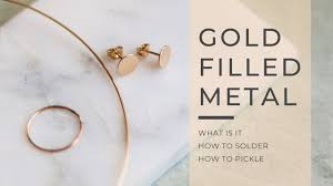 how to make gold filled jewelry gold filled metal basics