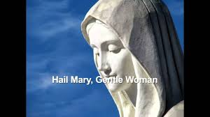 Gentle Mother Quiet Light Hail Mary Gentle Woman By Carey Landry