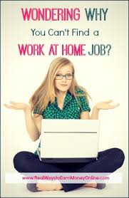 cant find work why cant i find a work at home job