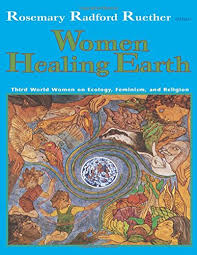 women healing earth third world women on ecology feminism and women healing earth third world women on ecology feminism and religion ecology justice ecology and justice rosemary radford ruether