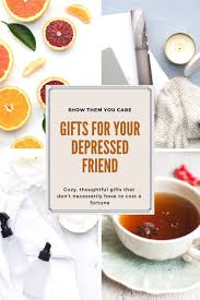 looking for gifts for depressed people here are some gifts to cheer someone up