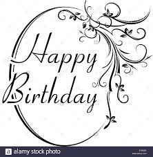 Black Happy Birthday Happy Birthday Black And White Stock Photos Images Alamy