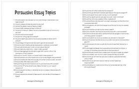 persuasive essays interesting persuasive essay topics gathered right for