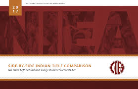 Essa And Nclb Comparison Chart Side By Side Indian Title Comparison No Child Left Behind