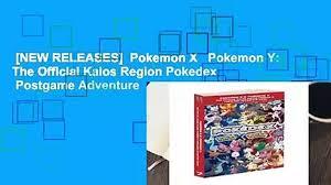 NEW RELEASES] Pokemon X Pokemon Y: The Official Kalos Region Pokedex  Postgame Adventure - video dailymotion