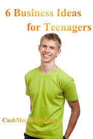 6 Business Ideas For Teenagers Ways To Earn Money