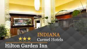 hilton garden inn indianapolis carmel carmel hotels indiana