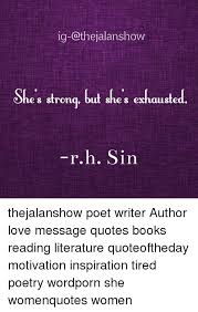 Exhausted Quotes Best IgCathejalanshow She S Strong But She S Exhausted Rh Sin