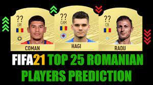 FIFA 21 | TOP 25 ROMANIAN PLAYERS RATING PREDICTION | W/HAGI, RADU, COMAN,  STANCIU, MITRITA, NITA...