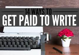the ultimate side hustle ways to get paid to write interested in turning your words into dollars here are fourteen lucrative ways you can get