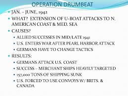 「as part of a German operation called Drumbeat」の画像検索結果