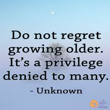 Quote Do Not Regret Aging Stunning Quotes About Aging