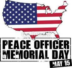 police officer s memorial day.  Day Peace Officers Memorial Day May 15 For Police Officer S S