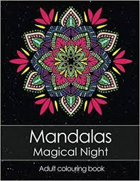 Amazoncom Adult Colouring Book Mandalas Magical Night For Stress
