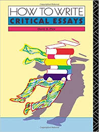 how to write critical essays a guide for students of literature  how to write critical essays a guide for students of literature amazon co uk d b pirie 9780415045339 books