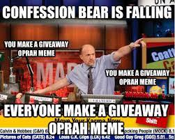 Confession bear is falling Everyone make a giveaway oprah meme You ... via Relatably.com