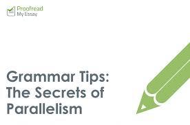Grammar Tips Grammar Tips The Secrets Of Parallelism Proofeds Writing