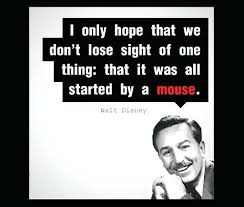 Famous Walt Disney Quotes Unique Famous Walt Disney Quotes Started By A Mouse Quotes Famous Walt