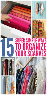 these tips on ways to organize scarves will help you keep them neat and tidy whether