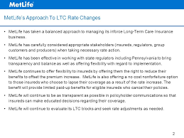 2 metlife has taken a balanced approach to managing its inforce long term care insurance