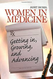 Women in Medicine: Getting In, Growing, and Advancing (Surviving Medical  School Series): Bickel, Janet: 9780761918196: Amazon.com: Books