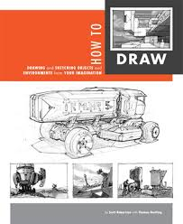 how to draw drawing and sketching objects and environments from your imagination scott robertson thomas bertling 9781933492735 amazon books