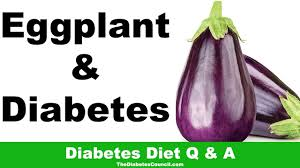 Is Eggplant Good For Diabetes?
