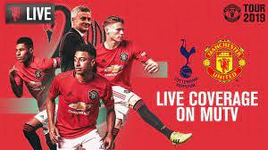 Manchester United v Tottenham Hotspur LIVE on MUTV | Tour 2019 | KO Thu  12:30 (BST) - YouTube