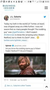 Check spelling or type a new query. J L Galache On Twitter Today My Faith In The World Of Twitter At Least Was Chipped Away At A Little Further I Was Not Aware That So Many People Thought The Nodding