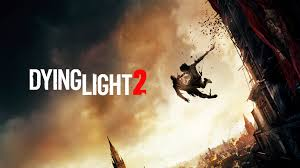 Dying Light Switch Dying Light 2 Preview News Trailers Release Date And More