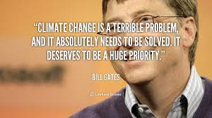 Climate Change Quotes Magnificent Quote Of Bill Gates QuoteSaga