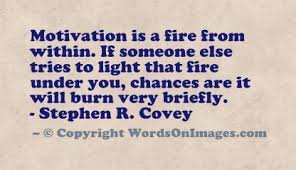 Quotes About Motivation Fascinating Motivation is a fire from within stephen r covey quotes