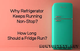 my refrigerator keeps running