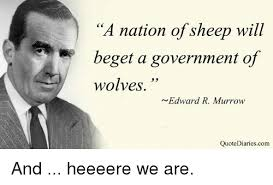 Government Quotes Mesmerizing A Nation Of Sheep Will Beget A Government Of Wolves N Edward R