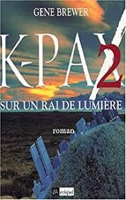 K-Pax 2 - Gene Brewer - Babelio