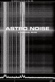 Astro Noise: A Survival Guide to Living Under Total Surveillance ...