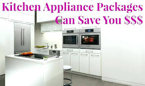 deals on kitchen appliances large size of kitchen appliance package appliance