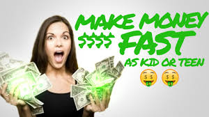 how to make money fast as kid or teenager out job how to make money fast as kid or teenager out job