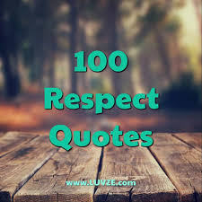 Respect Quotes Extraordinary 48 Respect Quotes and SelfRespect Sayings Messages