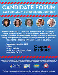 flyers forum 49th congressional candidate forum dana point chamber of commerce