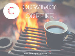 We created a line of cowboy coffee mugs / cups for any early morning ranch hand. How To Make Authentic Cowboy Coffee