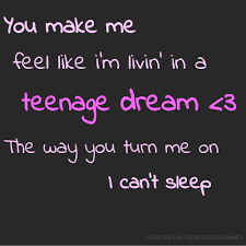 Teenage Dream Quotes Best of Teenage Dream Quotes Funny Teenage Dream Quotes Facebook Quotes