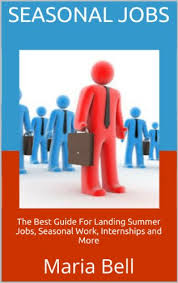 Summer Seasonal Jobs Amazon Com Seasonal Jobs The Best Guide For Landing Summer Jobs