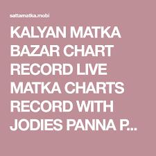 Kalyan Matka Bazar Chart Record Live Matka Charts Record