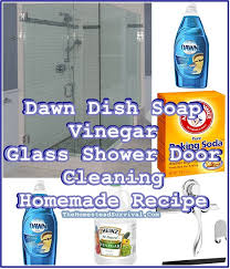dawn dish soap vinegar glass shower door cleaning homemade recipe the homestead survival