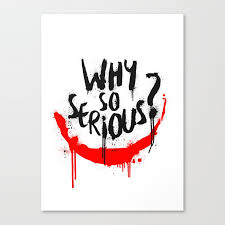 why so serious joker canvas print