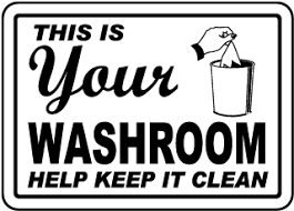 bathrooms signs. Your Washroom Keep It Clean Sign Bathrooms Signs