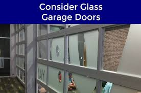 probably one of the least popular is glass doors are they a good investment the team at neighborhood garage door repair