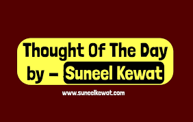 Thought Of The Day 10 January 2019 Thought On Effort By Suneel Kewat